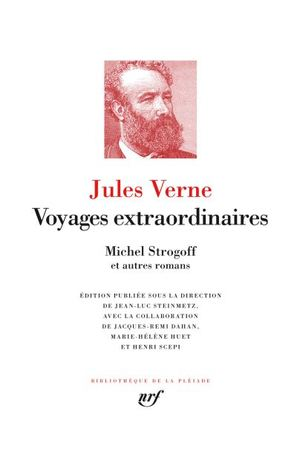 Voyages extraordinaires : Michel Strogoff et autres romans