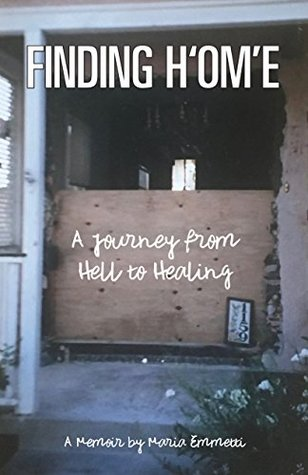 FINDING H'OM'E: A Journey From Hell to Healing