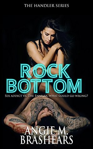 Rock-Bottom-The-Handler-Series-Book-1-Angie-M-Brashears