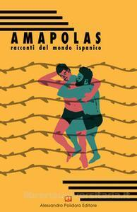 Amapolas: Racconti dal mondo ispanico