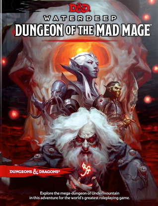 D&d Waterdeep Dungeon of the Mad Mage par Wizards RPG Team, Lysa Chen, Jeremy Crawford, Dan Dillon, James Introcaso, Chris Perkins