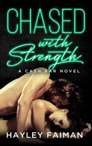 Chased with Strength: Notorious Devils (Cash Bar #2)