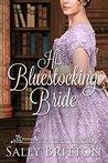 His Bluestocking Bride by Sally Britton