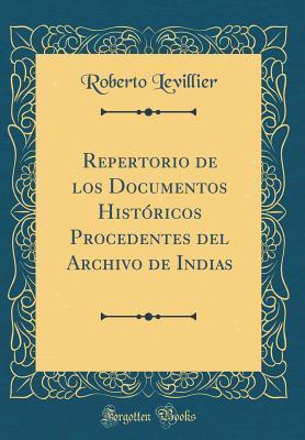 Repertorio de Los Documentos Hist�ricos Procedentes del Archivo de Indias