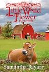 The Taming of a Wild Flower: Book Three (Little Wild Flower #3)