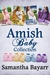 Amish Baby Collection by Samantha Bayarr