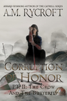 Corruption of Honor, Pt. 2: The Crow and The Butterfly (The Fall of Kingdoms #2)