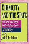 Ethnicity and the State (Political & Legal Anthropology Series)