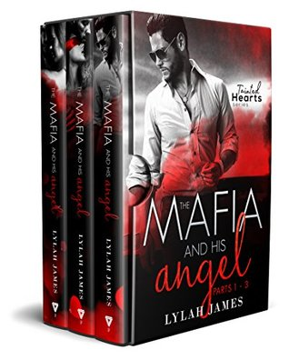 The Mafia And His Angel Series (Tainted Hearts) by Lylah James