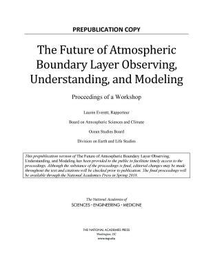 The Future of Atmospheric Boundary Layer Observing, Understanding, and Modeling: Proceedings of a Workshop