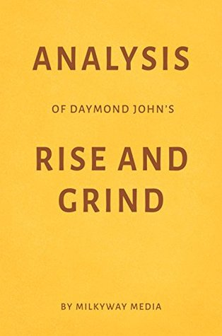 Analysis of Daymond John's Rise and Grind by Milkyway Media