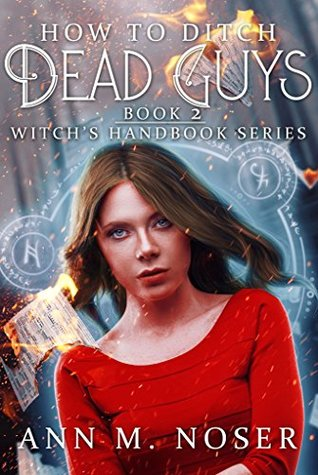 How to Ditch Dead Guys (The Witch's Handbook, #2)