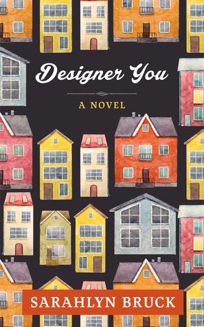 Designer You by Sarahlyn Bruck