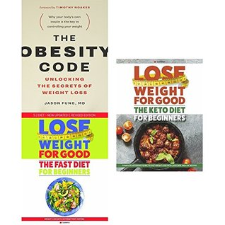 obesity code, lose weight for good fast diet for beginners and the keto diet for beginners 3 books collection set - unlocking the secrets of weight loss, weight loss with intermittent fasting