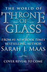 The World of Throne of Glass by Sarah J. Maas