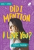Did I Mention I Love You? (Trilogi DIMILY #1)