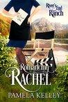 Romancing Rachel (River's End Ranch, #51)