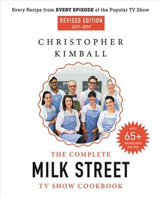 The Complete Milk Street TV Show Cookbook: Every Recipe from Every Episode of the Popular TV Show