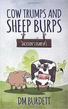 Cow Trumps and Sheep Burps by D.M. Burdett
