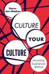 Culture Your Culture by Karen Jaw-Madson