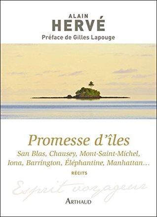Promesse d'îles. San Blas, Chausey, Mont-Saint-Michel, Iona, Barrington, Eléphantine, Manhattan…