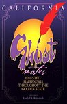 California Ghost Notes by Randall A. Reinstedt