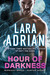 Hour of Darkness by Lara Adrian