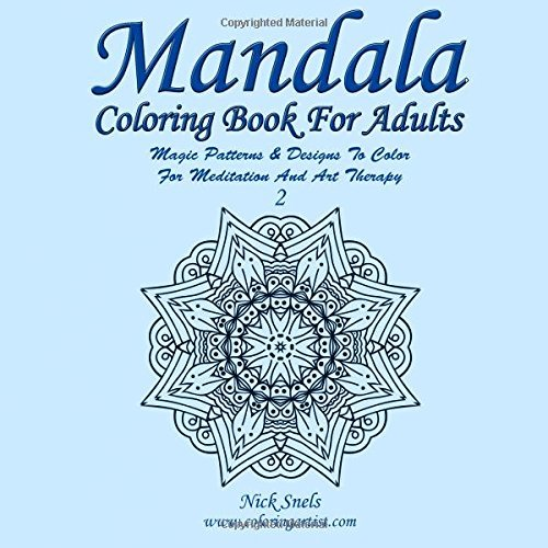 Mandala Coloring Book For Adults 2 - Magic Patterns & Designs To Color For Meditation And Art Therapy (Mandala For Adults) (Volume 2)