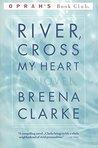 River, Cross My Heart: A Novel