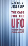 The Case For the UFO: Unidentified Flying Objects