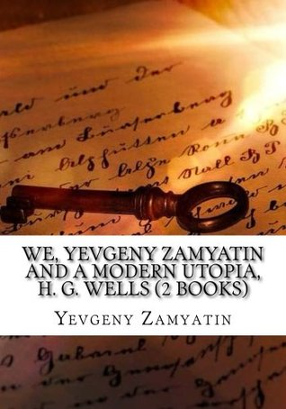 WE, Yevgeny Zamyatin And A modern Utopia, H. G. Wells (2 Books)