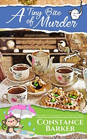 A Tiny Bite of Murder by Constance Barker