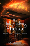 The Ink Master's Silence (Glass and Steele, #6)