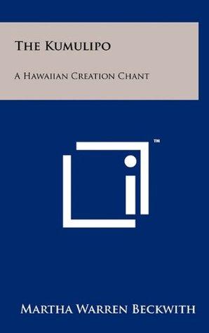 The Kumulipo: A Hawaiian Creation Chant