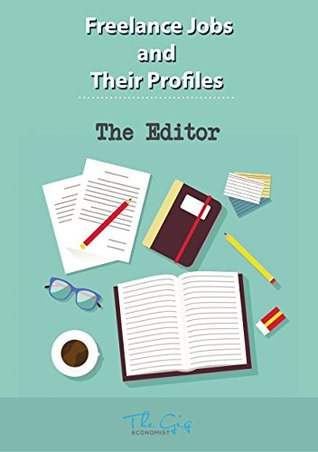 Freelance Jobs and their Profiles: The Freelance Editor (Freelance Careers Book 4)