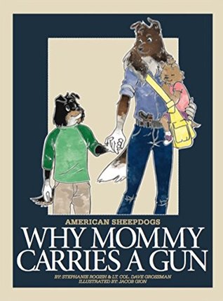 American Sheepdogs: Why Mommy Carries a Gun