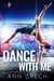 Dance with Me by Ann Grech