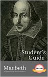 STUDENT'S GUIDE: MACBETH : Macbeth - A William Shakespeare Play, with Study Guide (Literature Unpacked)