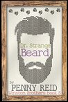 Dr. Strange Beard by Penny Reid