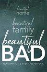 Beautiful Bad