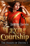 Taxing Courtship by Jaycee Jarvis