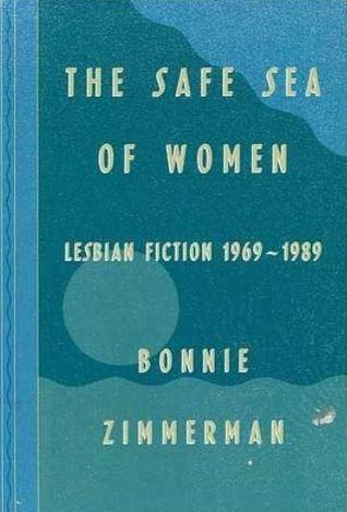 The Safe Sea of Women: Lesbian Fiction 1969-1989