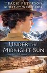 Under the Midnight Sun (The Heart of Alaska, #3)