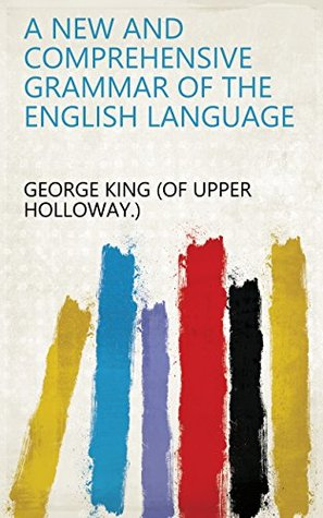 A new and comprehensive grammar of the English language