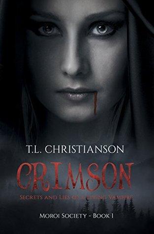d8a3fb62b53e Crimson  Secrets and Lies of a Living Vampire by T.L. Christianson