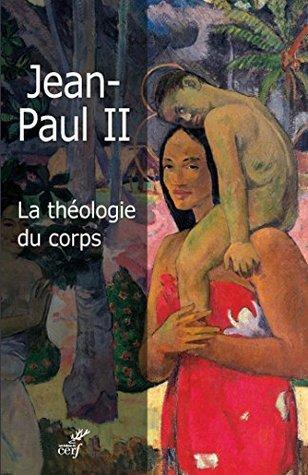 La théologie du corps : L'amour humain dans le plan divin