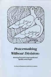 Peacemaking Without Division : Moving Beyond Congregational Apathy and Anger