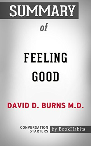 Summary of Feeling Good: The New Mood Therapy: Conversation Starters