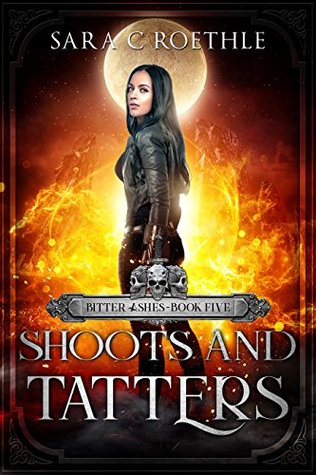 Shoots and Tatters (Bitter Ashes Book 5)