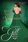 To Vex a Viscount (Lords of London, #4)